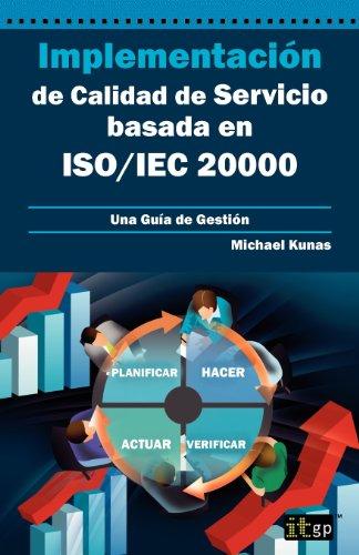 Implementación de Calidad de Servicio basado en ISO/IEC 20000 - Guía de Gestión por Michael Kunas
