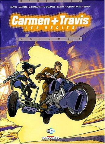 Carmen + Travis, les récits, tome 1