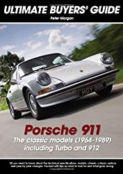 Porsche 911 The classic models (1964-1989): The Classic Models (1964-1989) Including Turbo and 912 (Ultimate Buyers' Guide) by Peter Morgan (2008-03-01)