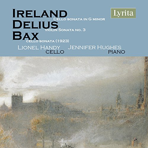 british-cello-sonatas-john-ireland-frederick-delius-arnold-bax