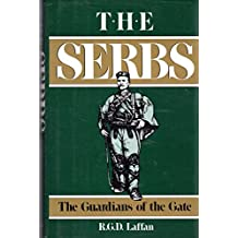 The Serbs: The Guardians of the Gate (History)