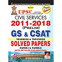 UPSC CIVIL SERVICES 2011-2018 (PRELIM) GS & CSAT YEARWISE & TOPICWISE SOLVED PAPERS ENGLISH
