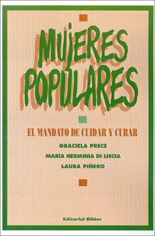 Mujeres Populares: El Mandato De Cuidar y Curar