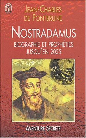 Nostradamus : Biographie et prophties jusqu'en 2025