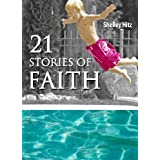 21 Stories of Faith:  Real People, Real Stories, Real Faith (A Life of Faith) (English Edition)