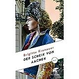 Der Scheik von Aachen: Roman