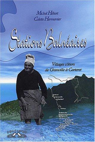 Stations balnéaires, villages côtiers de Granville à Carteret : Racontés par la carte postale ancienne