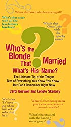 Who's the Blonde That Married What's-His-Name?: The Ultimate Tip-of-the-Tongue Test of Everything You Know You Know--But Can'tRe member Right Now