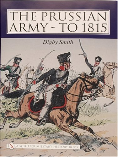 The Prussian Army - to 1815 por Digby Smith