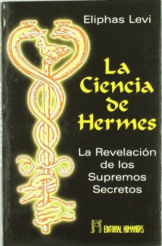 Ciencia De Hermes,La por Eliphas Levi