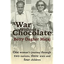 A War Without Chocolate: One Woman's Journey Through Two Nations, Three Wars and Four Children (English Edition)