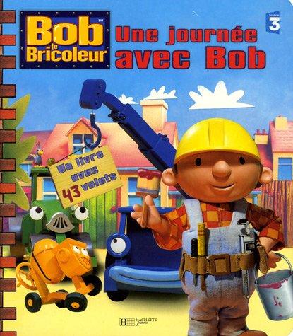 Une journée avec Bob : Un livre avec 43 volets par Keith Chapman