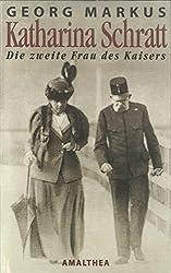 Katharina Schratt: Die zweite Frau des Kaisers