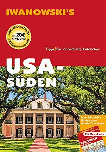 USA-Süden - Reiseführer von Iwanowski: Individualreiseführer mit Extra-Reisekarte und Karten-Download (Reisehandbuch)