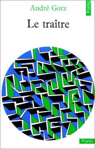 Le Traitre par André Gorz