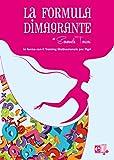 eBook Gratis da Scaricare La Formula Dimagrante In forma con il Training Motivazionale per Pigri (PDF,EPUB,MOBI) Online Italiano