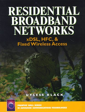 Residential Broadband Networks: XDSL, HFC and Fixed Wireless Access