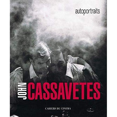 John Cassavetes. Autoportraits