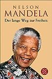 Der lange Weg zur Freiheit: Autobiographie - Nelson Mandela
