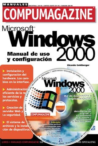 Microsoft Windows 2000 Manual De Uso Y Configuracion (Compumagazine; Coleccion de Libros & Manuales) por Ricardo Goldberger