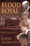 Blood Royal: The Story of the Spencers and the Royals