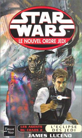 Star Wars, les agents du chaos, tome 2 : L'Eclipse des jedï