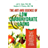 The Art and Science of Low Carbohydrate Living:  An Expert Guide to Making the Life-Saving Benefits of Carbohydrate Restriction Sustainable and Enjoyable (English Edition)