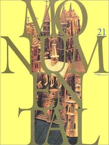Monumental. Maquettes d'architecture - numéro 21, juin 1998 par Collectif
