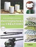 Photographiez vos créations: Blogs, boutiques, catalogues.