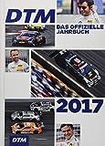 DTM - Das offizielle Jahrbuch 2017 (DTM / offizielle Jahrbücher)