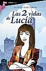 Las 2 Vidas De Lucía par Astrid Gallardo Ortíz