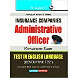 Insurance Companies: Adminstrative Officer Recruitment Exam Guide (Test in English Language-Descriptive Test)
