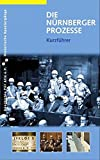 Die Nürnberger Prozesse: Kurzführer (Historische Spaziergänge)