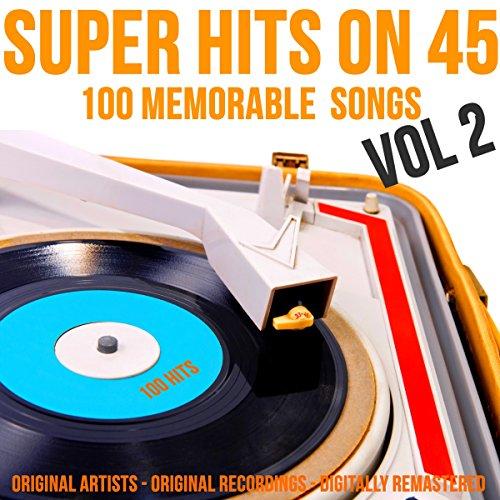 Super Hits on 45: 100 Memorabl...