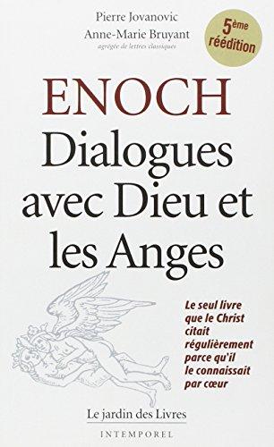 Enoch : Dialogues avec dieu et les anges, le seul livre que le Christ citait régulièrement parce qu'il le connaissait par cœur par Pierre Jovanovic