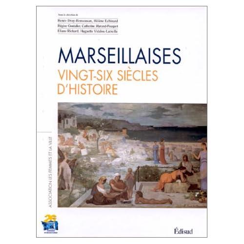 Marseillaises, vingt-six siècles d'histoire. Association les femmes et la ville