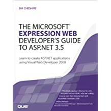The Microsoft Expression Web Developer's Guide to ASP.NET 3.5: Learn to create ASP.NET applications using Visual Web Developer 2008 (English Edition)