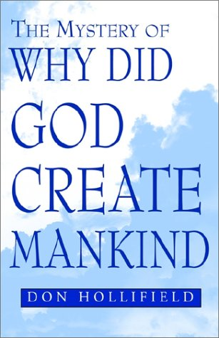 The Mystery of Why Did God Create Mankind