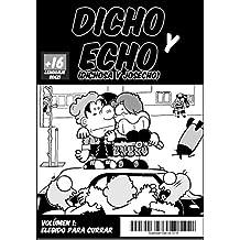Dicho y Echo (Dichosa y Josecho)