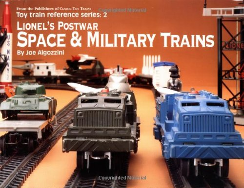 Lionel's Postwar Space & Military Trains (Toy Train Reference Series, 2) por Joe Algozzini