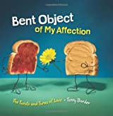 Bent Object of My Affection