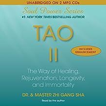 Tao II: The Way of Healing, Rejuvenation, Longevity, and I
