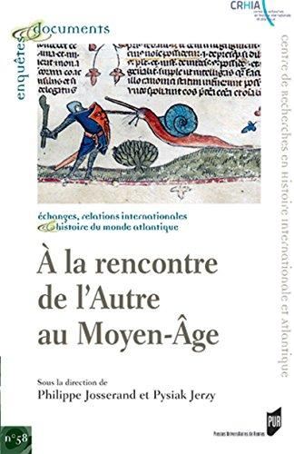 A la rencontre de l'Autre au Moyen ge: In memoriam Jacques Le Goff. Actes des premires assises franco-polonaises d'histoire mdivale