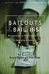 Bailouts or Bail-ins?: Responding to Financial Crises in Emerging Economies by Nouriel Roubini (2004-08-31)