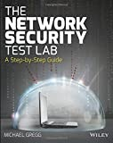 The Network Security Test Lab: A Step–by–Step Guide (Wile01)