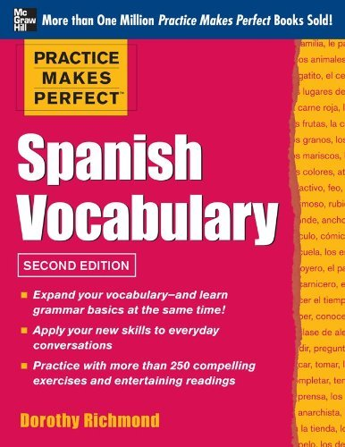 Practice Makes Perfect Spanish Vocabulary, 2nd Edition: With 240 Exercises + Free Flashcard App by Richmond, Dorothy (September 1, 2012) Paperback