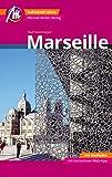 Marseille MM-City Reiseführer Michael Müller Verlag: Individuell reisen mit vielen praktischen Tipps und Web-App mmtravel.com