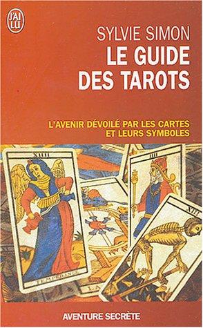 Le guide des tarots par Sylvie Simon