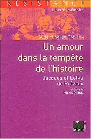 Un amour dans la tempête de l'histoire : Jacques et Lotka de Prévaux