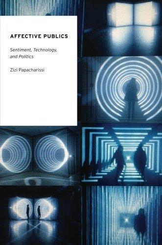 Affective Publics: Sentiment, Technology, and Politics (Oxford Studies in Digital Politics) 1st edition by Papacharissi, Zizi (2014) Paperback